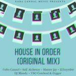 Gaba Cannal – House In Order ft. SnE Alchemy, Master Jay, El Kaydee, DJ Mandy, TSG Consoul & Gigger