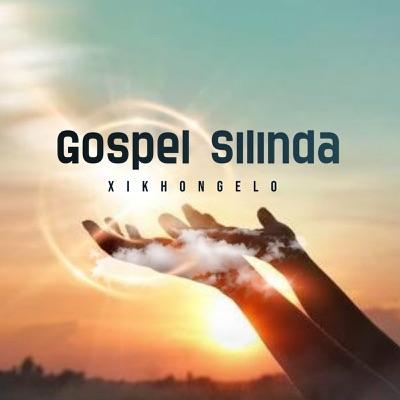 Gospel Silinda – Xikhongelo (Prayer)