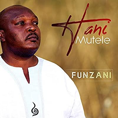 Hani Mutele – Funzani