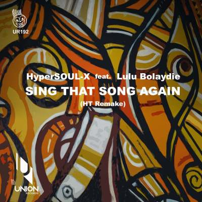 HyperSOUL-X – Sing That Song Again (Ht Remake) ft. Lulu Bolaydie