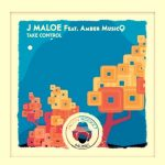 J Maloe – Take Control Ft. Amber MusicQ