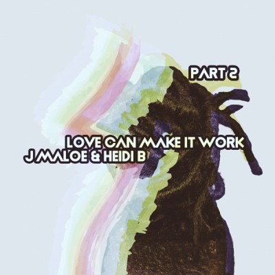 J Maloe, Heidi B – Love Can Make It Work (Flaton Fox Mix)