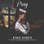 King Dineo – Pray ft. Emtee, Reason, Mosankie & Tooly B + Video
