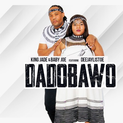 King Jade & Baby Joe – Dadobawo ft. DeejayListoe