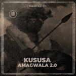 Kususa – Amagwala 2.0 (Original Mix)