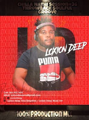 Loxion Deep – Chilla Nathi Session #36 (Throwback Soulful Groove Mix)
