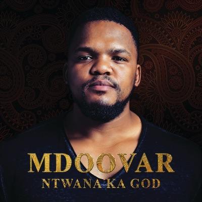 Mdoovar – Ntwana Ka God EP