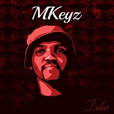MKeyz & Mhaw Keys – Bheka