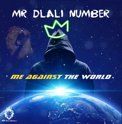 Mr Dlali Number – Me Against The World