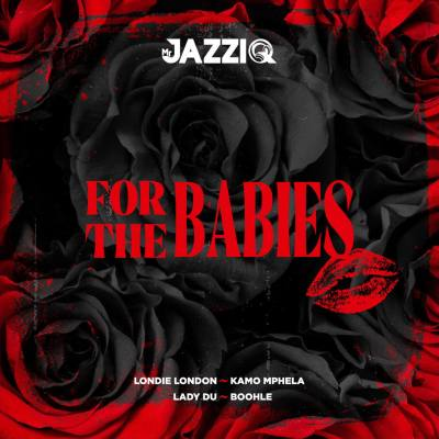 Mr JazziQ – For The Babies EP