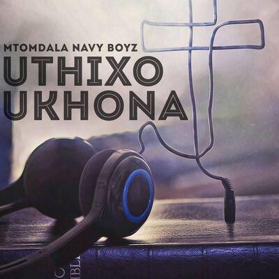 Mtomdala Navy Boyz – Uthixo Ukhona