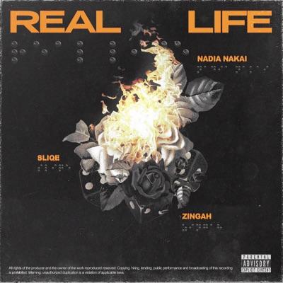 Nadia Nakai, Dj Sliqe & Zingah – Real Life