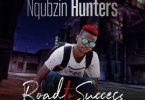 Nqubzin Hunters – Ngak'sasa Ft. Dj Skhu, Magnetic Point & Trademark