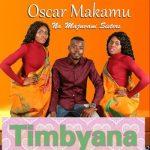 Oscar Makamu Na Majuvani Sisters – Timbyana