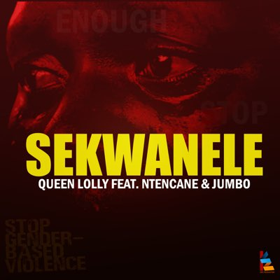 Queen Lolly – Sekwanele ft. Ntencane & Jumbo