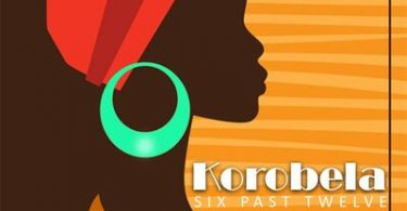 Six Past Twelve – Korobela