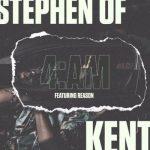 Stephen Of Kent – 4AM ft. Reason
