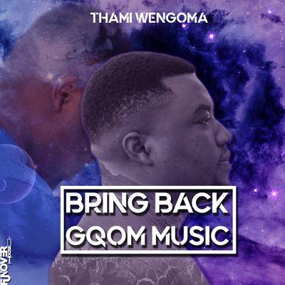 Thami Wengoma – Bring Back Gqom Music EP