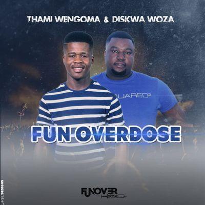Thami Wengoma – Fun Overdose Ft. Diskwa
