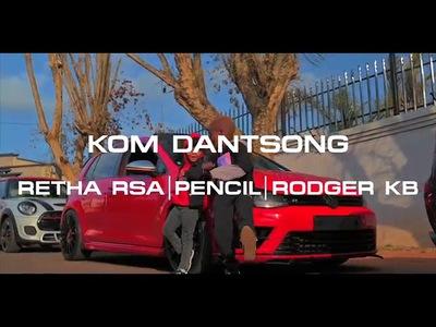 VIDEO: Retha RSA x Pencil x Rodger KB – Kom Danstong