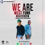 West Funk Movement – Our Time 2.0 ft. Younger Ubenzani