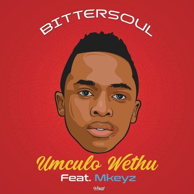 BitterSoul – Umculo Wethu ft. Mkeyz