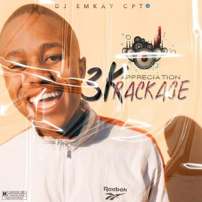Dj Emkay Cpt – 3K Appreciation Package