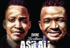 Dvine Brothers – Asilali ft. Pablo & Letang