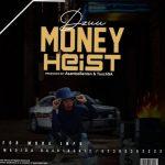 Dzuu Gqom Lady – Money Heist ft. BenTen & Touch SA + Video