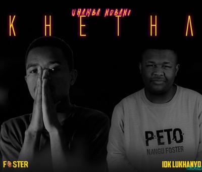 Foster & IDK Lukhanyo – Khetha