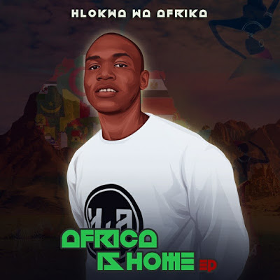 Hlokwa Wa Afrika – Africa Is Home EP