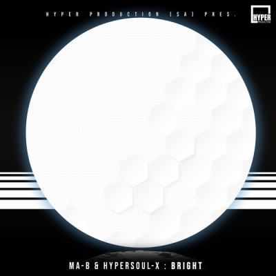 Ma-B & HyperSOUL-X – Bright (Main V-HT)