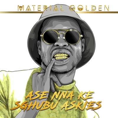 Material Golden – Tshiamo ft. SDP, Mellow, Broken Ambition, Tumiracle & FireMlilo