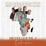 Mc Records KZN – Umzabalazo Vol 2 (Extension) EP