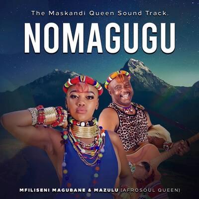 Mfiliseni Magubane & Mazulu – NomaGugu