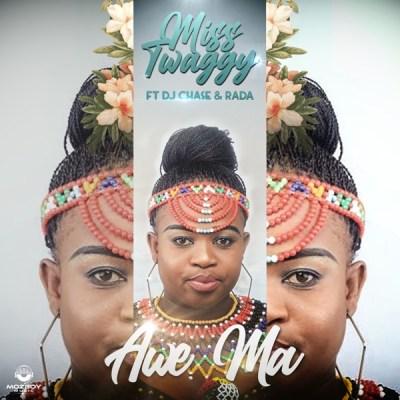 Miss Twaggy – Awe Ma ft. Dj Chase & Rada