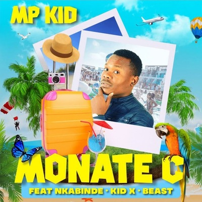 MP Kid – Monate C ft. Nkabinde, Kid X & Beast