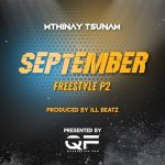 Mthinay Tsunam – September Freestyle P2 (Prod By Ill Beatz)
