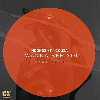 Ndondz & DJ Couza – I Wanna See You ft. Fako
