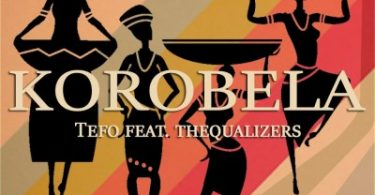 Tefo – Korobela ft. Thequalizers