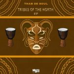 Thab De Soul – Tribes Of The North EP
