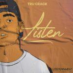 Tru Crack – Listen