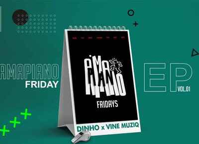 Vine Muziq & Dinho – Amapiano Friday EP Vol.1