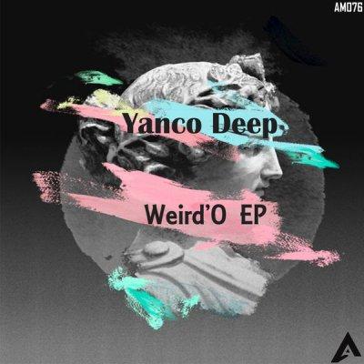 Yanco Deep – Am I Weird Enough (Original Mix)