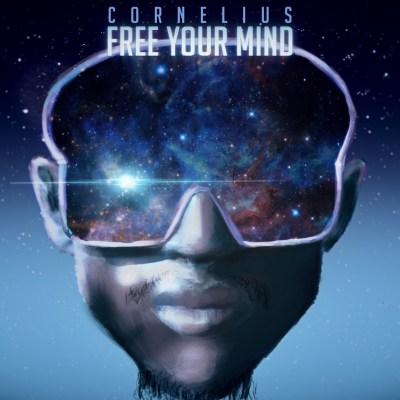 Cornelius SA – Free Your Mind Ft. Jordan Arts