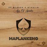 De Mthuda & Ntokzin – Maplankeng