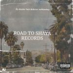 Dj Alaska – Road To Shaya Records ft. Bobstar no Mzeekay