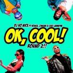 DJ So Nice – Ok, Cool! Round 2! ft. Rouge, Zingah & Gigi Lamayne