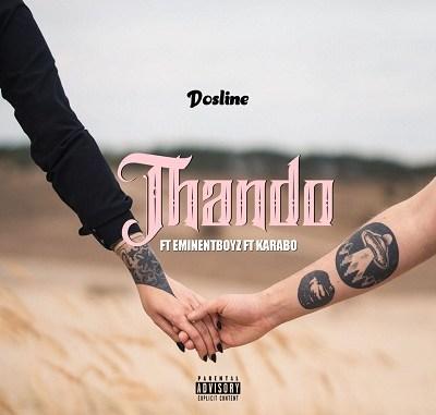 Dosline & Eminent Boyz – Thando ft. Karabo