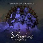 Ed Harris, King Retro & Master Dee – Pholas ft. King Max & SJA